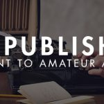 Why Self-Publishing Is Important To Amateur Authors