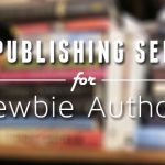 Self-Publishing Services that Fit For Newbie Authors