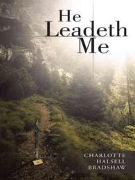 He Leadeth Me by Charlotte Halsell Bradshaw