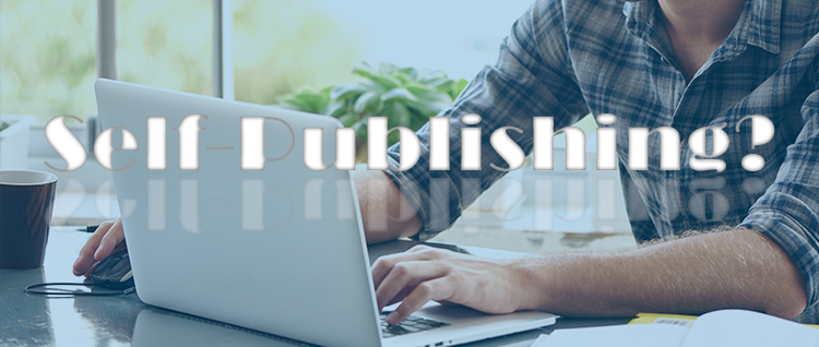 Is Self-publishing a viable option for you?
