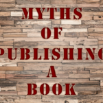 Myths Of Publishing A Book