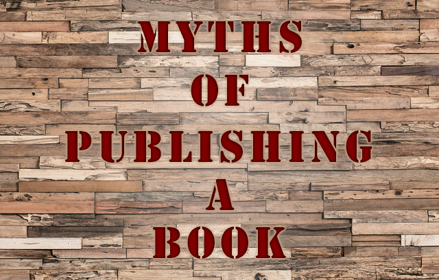 Myths Of Publishing A Book - Book Publishing