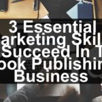 Essential Marketing Skills Every Author Should Have!