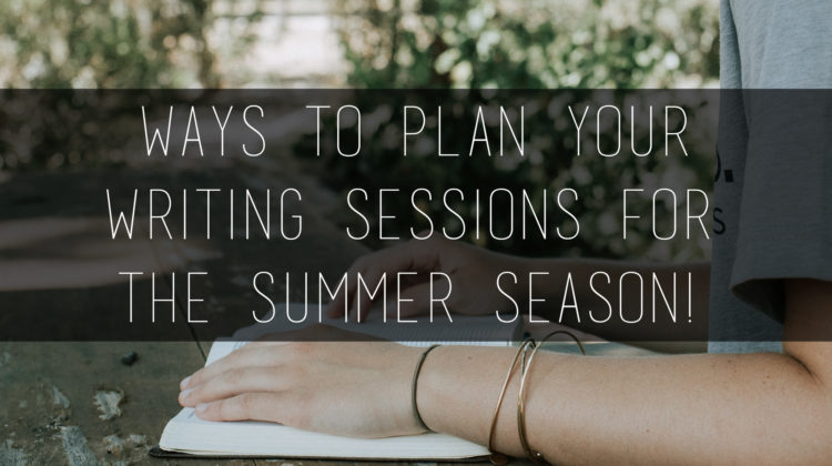 Tips for Creating Writing Time for Yourself during the Summer!