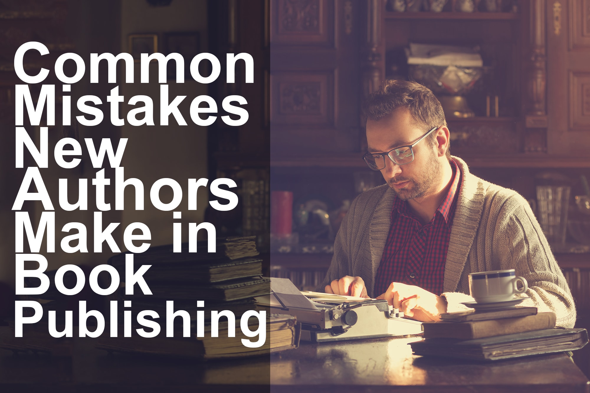mistakes new authors make in book publishing