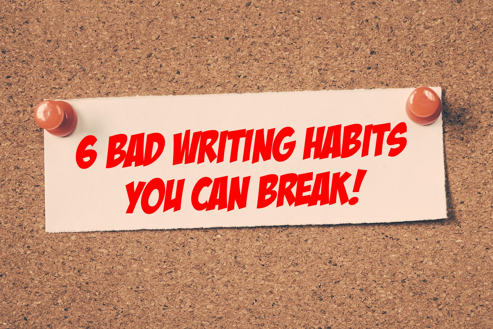 bad writing habits you can break