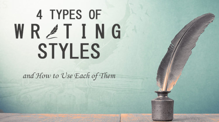 The 4 Types of Writing Styles and How to Effectively Use Each of Them!