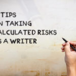 4 Great Tips on How to Take Risks as a Writer!
