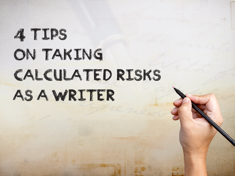4 tips on taking risks as a writer