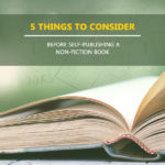 5 Things You Should Know before You Self-Publish a Non-Fiction Book!