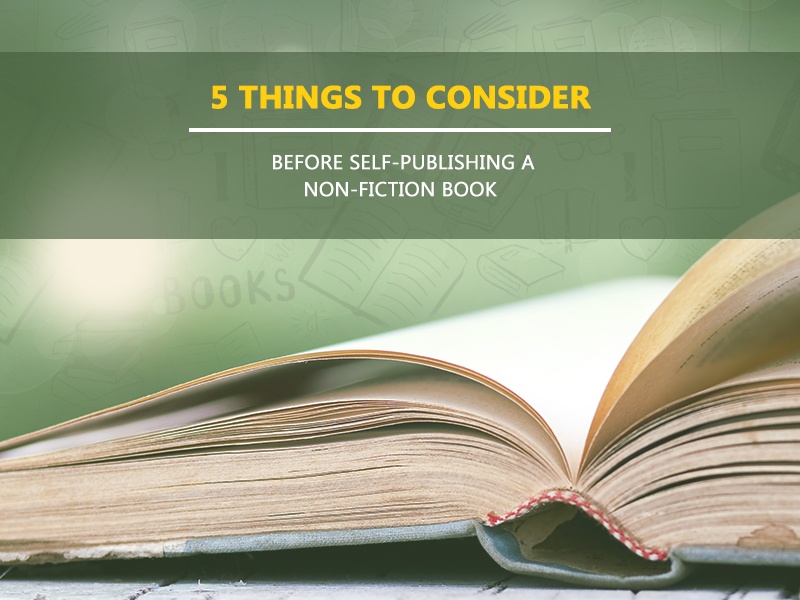 things to consider before self-Publishing a non-fiction book