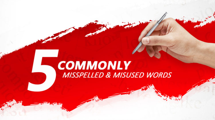 5 Common Words That You Should Stop Misspelling and Misusing!