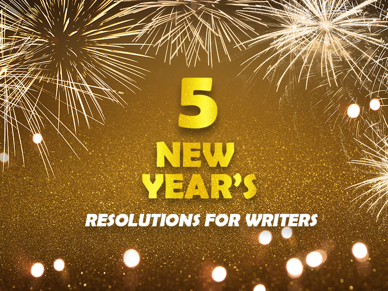5 new year's resolutions for writers