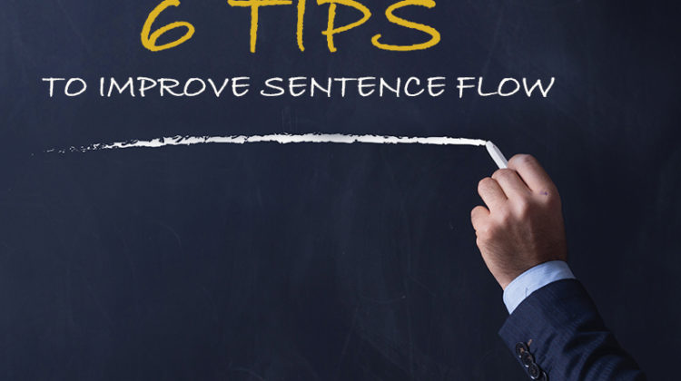 6 Essential Tips to Improving Your Sentence Flow!