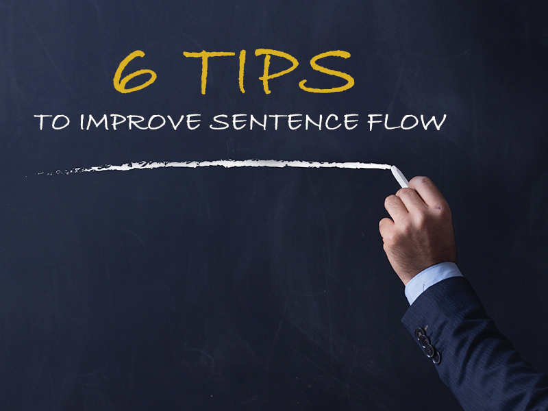 6 tips to improve sentence flow