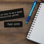 6 Great Tips That Will Compel You to Write More This Year!