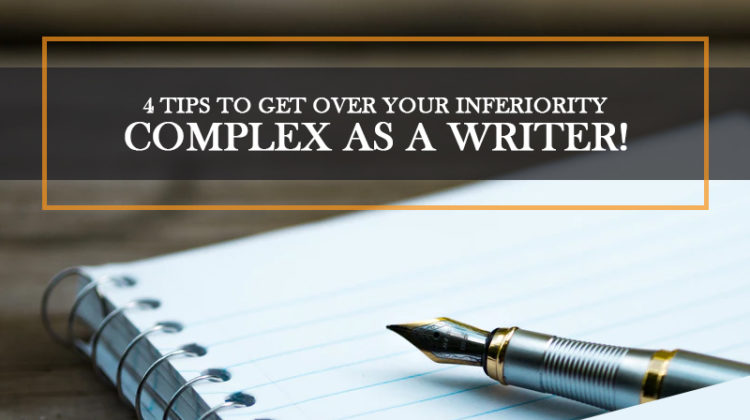 How to Get over Your Inferiority Complex as a Writer!