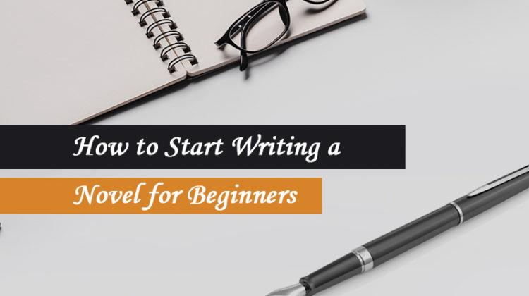 6 Great Novel Writing Tips for Beginner Writers!
