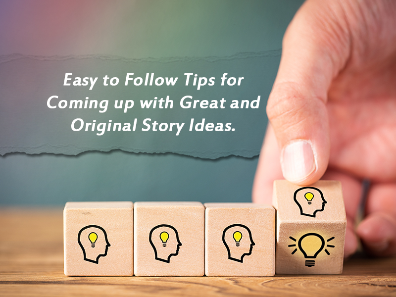 tips for coming up with great story ideas