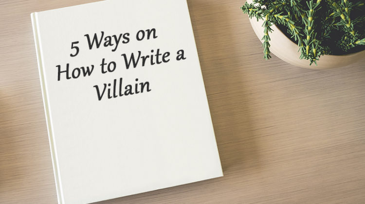 tips on how to write a villain